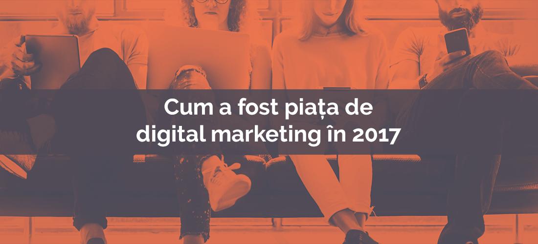 Cum a fost piața de digital marketing din România în 2017