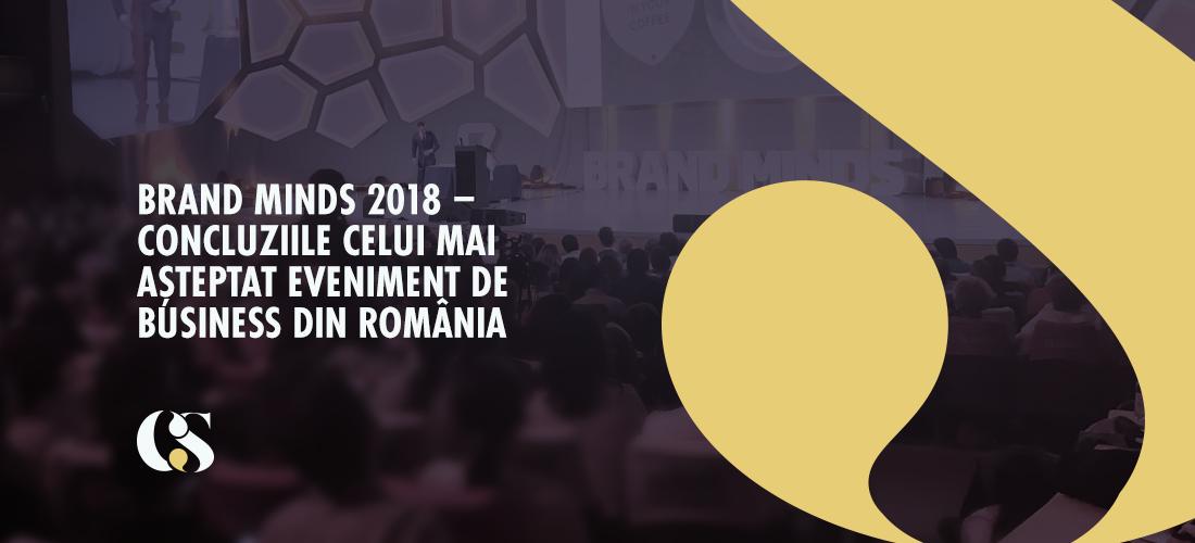 Brand Minds 2018 –  concluziile celui mai așteptat eveniment de business din România