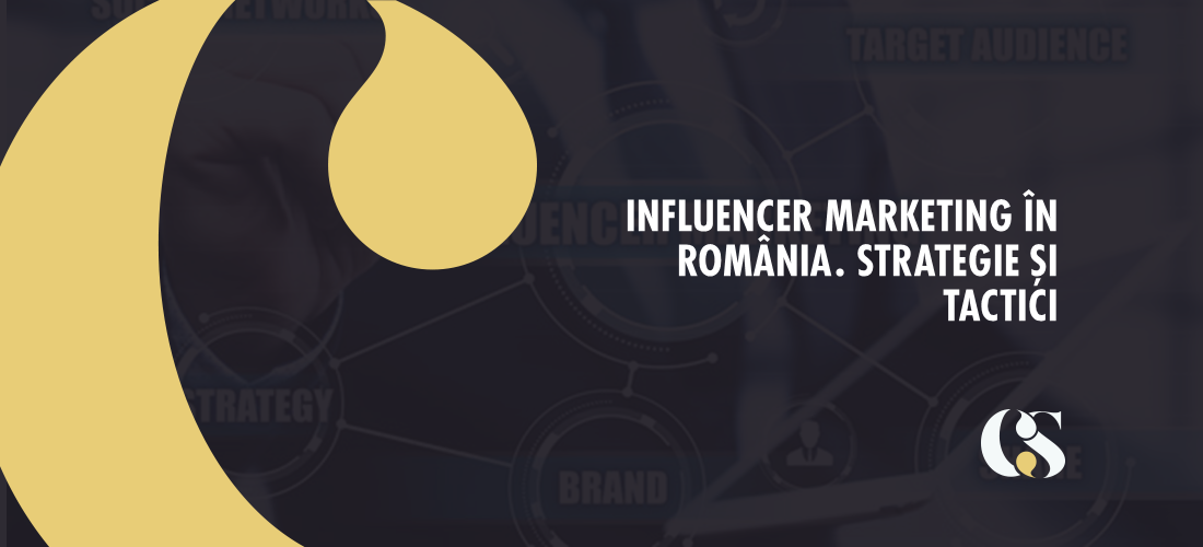 Influencer Marketing în România. Strategie și tactici